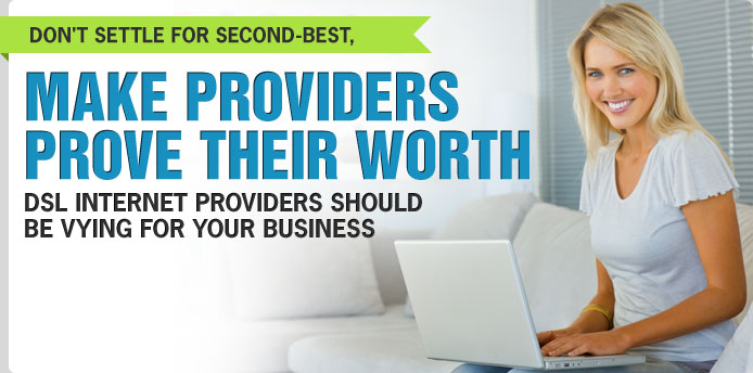 Get DSL Providers To Vy for Your Business