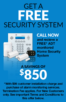 Get a FREE Security System* A Savings of $850